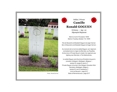Camille Ronald GOGUEN, private, G/60913, age 22, Algonquin Regiment, died on Tuesday, October 10, 1944. He was the son of Alexander and Elizabeth Goguen of Léger Corner. Private Goguen is buried in the Adegem Canadian War Cemetery, Maldegem, Belgium (section III, row D, grave 7).