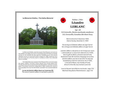 Léandre LEBLANC, oiler, age 28, SS Cornwallis, Canadian Merchant Navy, died on Sunday, December 3, 1944. He was the son of Angus and Adelaide LeBlanc of Léger Corner. He is remembered on the Halifax Memorial, Point Pleasant Park, Halifax (panel 23).