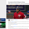 "Cruz amazes with 2nd 3-HR game in 10 days<br /> Baldelli: 'What we're watching right now...I haven't seen anything like it' <br /> <a href=""https://www.mlb.com/news/nelson-cruz-2nd-career-3-homer-game"">https://www.mlb.com/news/nelson-cruz-2nd-career-3-homer-game</a><br /> <br /> By Do-Hyoung Park  @dohyoungpark<br /> 2:01 AM EDT<br /> <br /> MINNEAPOLIS -- Nelson Cruz is making his home runs seem so routine that some players in the Twins' dugout don't exactly know how to handle it.<br /> <br /> ""Do we just celebrate every single time, or do we just treat this as a normal at-bat every time and pat him on the back a little bit?"" starter Kyle Gibson said.<br /> <br /> The answer?<br /> <br /> ""Yeah, you celebrate it!"" Jonathan Schoop said. ""Every homer, you celebrate. You score runs. It's fun to hit home runs and score runs.""<br /> <br /> Cruz has given his teammates plenty of chances to contemplate that question in the last two weeks.<br /> <br /> The 39-year-old slugger smashed three more homers, including a 466-foot blast to the third deck in left-center field, in the Twins' 11-3 victory over the Royals on Saturday at Target Field to notch his second three-homer game in 10 days and his second consecutive game with five RBIs.<br /> <br /> • Box score<br /> <br /> Cruz, the reigning American League Player of the Week, has 11 homers and 23 RBIs in his last nine starts.<br /> <br /> ""Well, my vocabulary is not good enough to really do the guy justice,"" Twins manager Rocco Baldelli said. ""He continues to impress even us. We get to see a lot of really interesting and exceptional performances in this game. If you're around long enough, you see a lot of impressive things, but what we're watching right now is something that the likes of it, I haven't seen anything like it before."""
