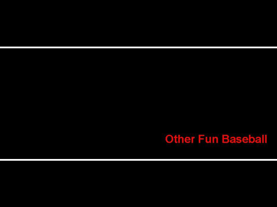 Other Fun Baseball