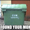 cum dumpster