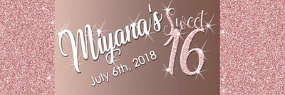 Miyana's Sweet 16 - July 6th, 2018