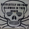 Absolutely no food allowed in this drain