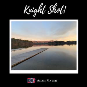 4.17.21 Knight Shot! Adam Mayer