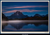 Mt. Moran, Oxbow Bend Before Sunrise