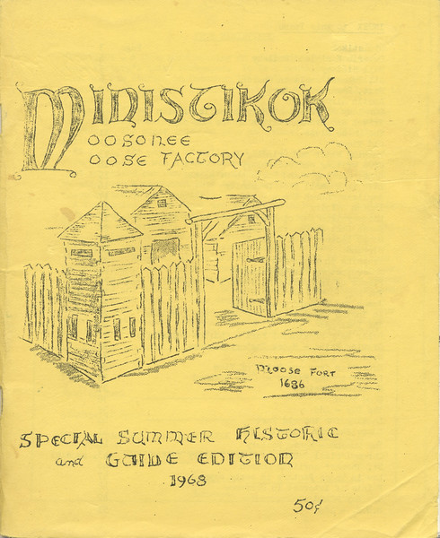 Cover, drawing of Moose Fort 1686. Special Summer Historic and Guide Edition 1968 50 cents
