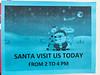 Santa Claus visit sign at Northern in Moosonee.