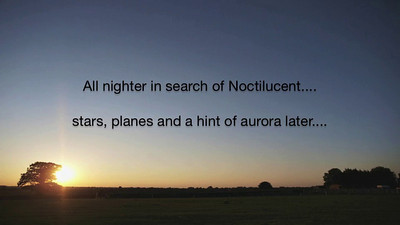 All night time lapse from sunset of 3 June through to sunrise 04 June 2010. In search of the first Noctilucent of the 2010 season. Quite surprised with the catch - A setting sun, stars, plane trails and even a hint of aurora (Geomagnetic storm KP 5) and not bad to see that from Leics skies albeit very faint. Captured with Olympus E3, 12-60mm lens and 4000 images. F2.8, ISO 250 and varying shutter times (max 6s in dark).