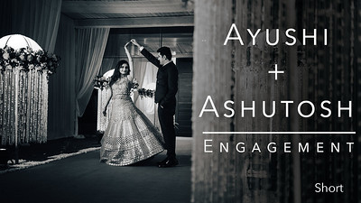 Ashutosh + Ayushi - Short Final