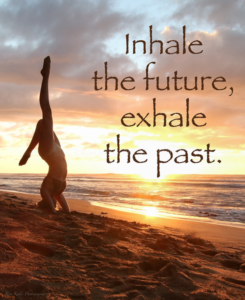 Yoga headstand in Kauai, Inhale the Future, Exhale the Past