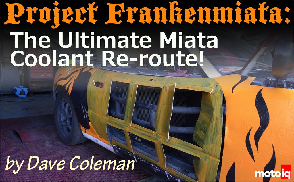 24 Hours of LeMons Project Frankenmiata Miata Coolant Reroute