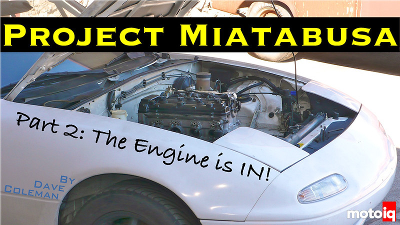 Project Miatabusa Part 2 the engine is in!