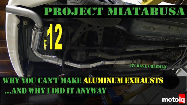 Project Miatabusa Aluminum Exhaust lead
