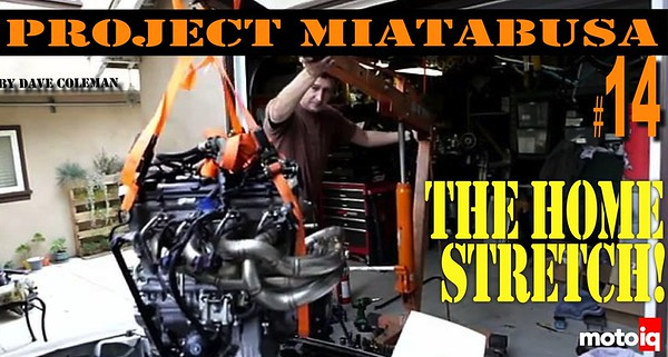 Project Miatabusa #14 the Home Stretch