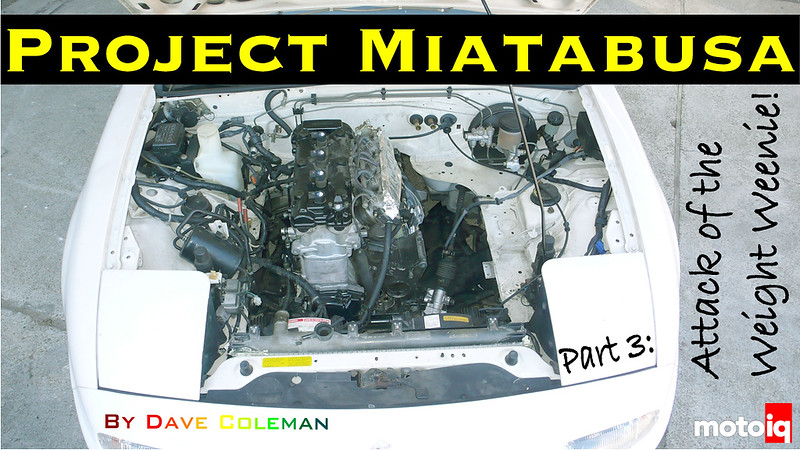 Project Miatabusa attack of the weight weenie