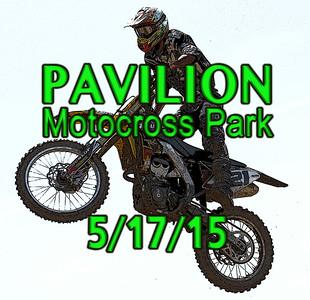 Pavilion Motocross 5/17/15