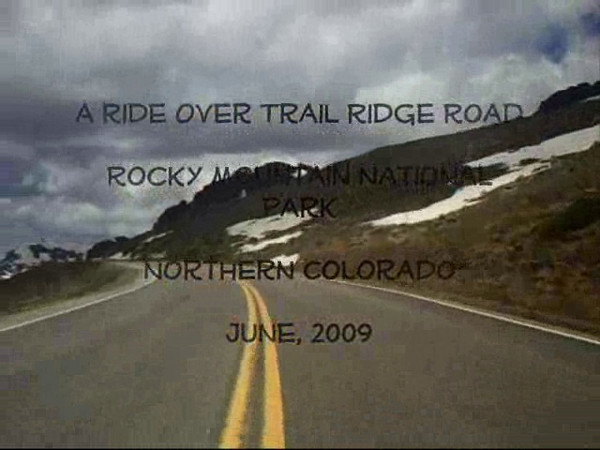 A Ride Over Trail Ridge Road, Rocky Mountain National Park, Colorado. June, 2009, on my way to Moab and southern Utah.