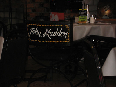 If John Madden has a permanent table here, you know it's gotta be good.