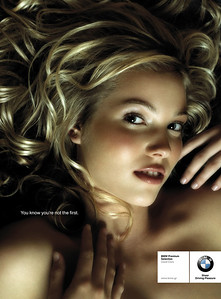 "BMW Ad: BMW takes the ""sex sells"" approach? This ad was to promote their used car program in Greece. BMW is trying to get the point across that even though you're not the first owner, you can still have a great driving experience! :-0 Needless to say it upset some people ""Women are being compared to used cars! but all the same here it is!"