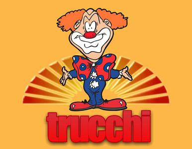 Trucchi!
