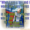 """When I was a boy and I would see scary things in the news, my mother would say to me, ""Look for the helpers. You will always find people who are helping."" To this day, especially in times of ""disaster,"" I remember my mother's words and I am always comforted by realizing that there are still so many helpers – so many caring people in this world.""   https://www.fredrogers.org/parents/special-challenges/tragic-events.php  Mister Rogers - 'Look For The Helpers' https://youtu.be/KD0mSzzF8iE  MISTER ROGERS' NEIGHBORHOOD 