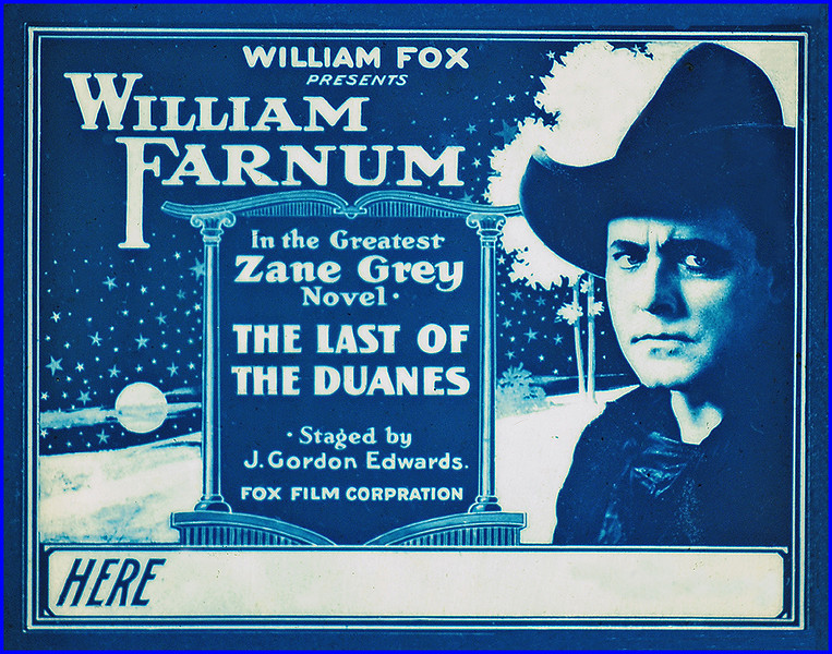 """The Last of the Duanes (1919) <br /> <br /> Synopsis: """"Buck Duane, the son of an outlaw, wants to live peacefully, but, when he kills Cal Bain in self-defense, he must leave his Texas border town to hide in the hills, where he meets outlaw gangs, but refuses, however, to join them. While rescuing Jenny Lee, who was kidnapped years earlier by the Bland gang from being raped by Bland, Buck is wounded by Mrs. Bland, with whom he flirted to save Jenny. As Jenny nurses Buck, they fall in love. After she is recaptured and then rescued by the Texas Rangers, they pursue Buck, who outwits them and then surrenders. The captain of the Rangers orders Buck's pardon, if he will assist in capturing the two outlaws who killed Jenny's parents. During a bank hold-up, the outlaws are captured, but Buck is seriously wounded. After the governor's reprieve, Buck marries Jenny and soon they have a large family of husky children."""" - <a href=""""http://www.tcm.com/tcmdb/title.jsp?stid=497328"""">http://www.tcm.com/tcmdb/title.jsp?stid=497328</a>"""