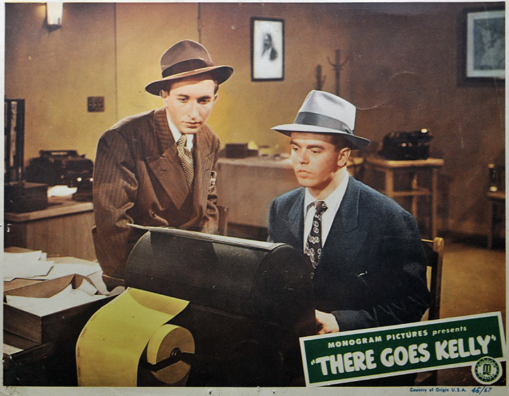 There Goes Kelly was released in 1945. This lobby card shows Sidney Miller and Jackie Moran as reporters typing a story on an old teletype machine. The synopsis of the movie says they are page boys at a radio station trying to solve a murder . Maybe their characters changed jobs in the movie? (Lobby card from my collection)