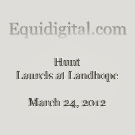 3-24-2012 - Hunt - Laurels at Landhope - 0001