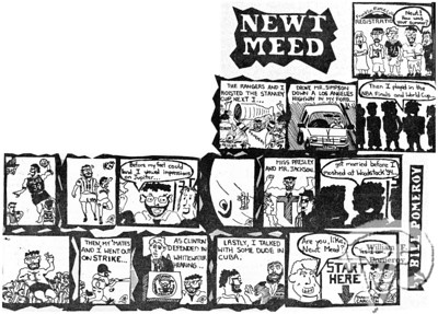 "NEWT MEEDa comic strip:based on the ""true"" life lived over the summer by the artist,Bill Pomeroy.  The Pierce Arrow SEPTEMBER 1994"