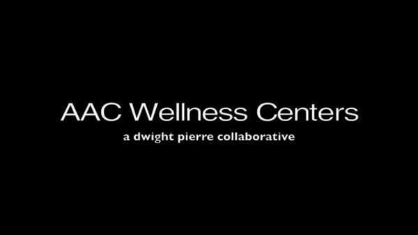 AAC Family Wellness Centers dwight pierre collaborative / multiversity project dwight pierre media production dwightpierre.com