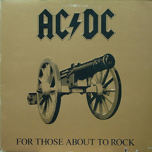 For Those About To Rock