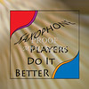 Saxophone Players Do It Better Poster 117