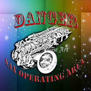 Danger Sax Operating Area Sax Poster 105