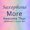 Saxophone More Awesome Than You Poster 113