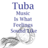 Tuba Is What Feelings Sound Like Music Art 5586.02