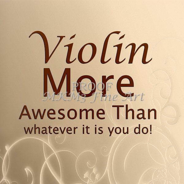 Violin More Awesome Than You Wall Art 5564.702