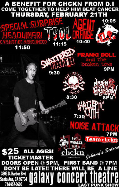 Benefit show for Chickenhead of DI - with T.S.O.L. - Agent Orange - Manic Hispanic - DI - Shattered Faith -Franki Doll - Uprising - Drain Bramage - Narcoleptic Youth - Noise Attack - at The Galaxy - Santa Ana, CA - February 21, 2008