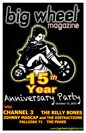 Big Wheel 15th Anniversary Party with Channel 3 - The Billy Bones - Johnny Madcap and The Distractions - Fallujah 71 - The Peeks and guests - Los Angeles, CA - October 13, 2012