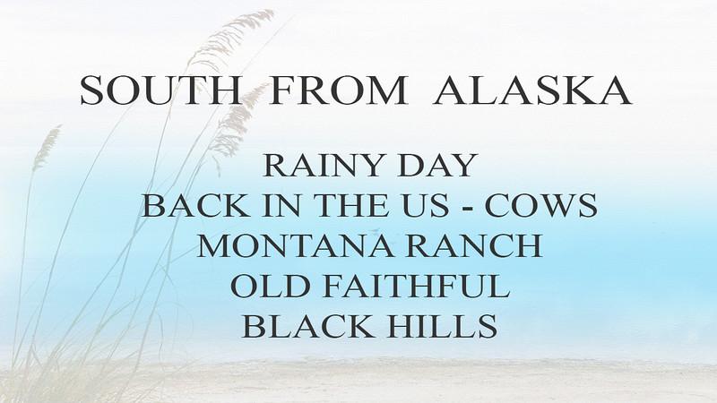 SOUTH FROM ALASKA