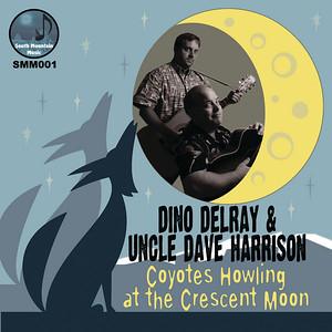 Dino Delray & Uncle Dave Harrison