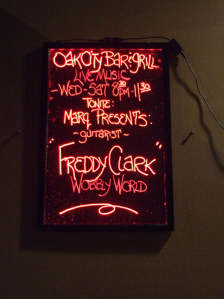 Freddy Clarke's Wobbly World at the Oak City Bar, Menlo Park, CA - July 9, 2010<br /> Oak City Bar Sign