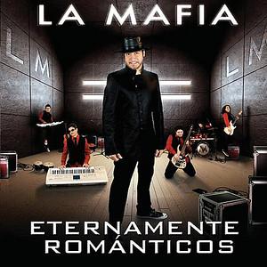 """La Mafia's new CD, """"Eternamente Romanticos"""" now in stores!"""