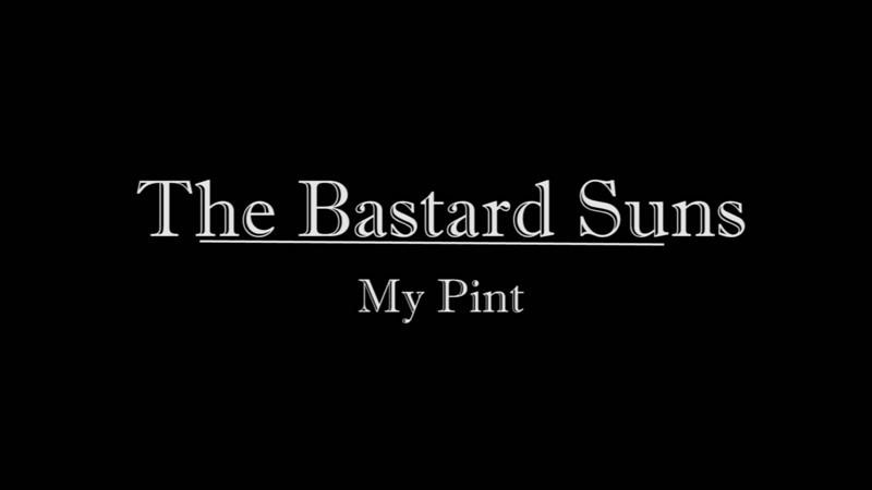 My Pint - The Bastard Suns