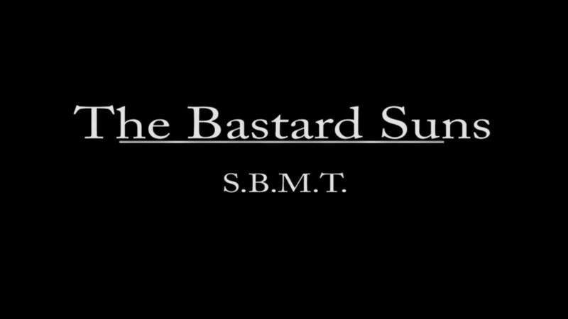 S.B.M.T. - The Bastard Suns
