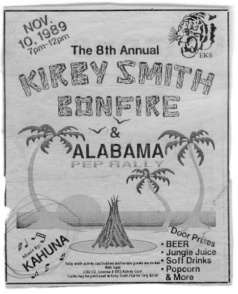 My band was playing for an annual bonfire party at LSU, just two months into my college carreer.<br /> This is the ad that appeared in the LSU newspaper, The Reveille. Make sure you notice what is not only paid for, but actually advertised (bottom right corner of the ad). Only at LSU will you see an ad in the official school newspaper for a party held on campus, by a dormitory, that advertises booze.