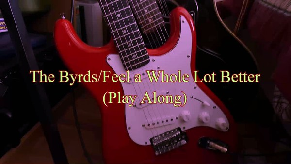 The Byrds/ Feel A Whole Lot Better