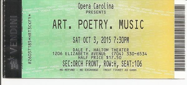 Ticket - Opera Carolina - 2015 Art, Poetry, Music @ Halton Theater, Charlotte, NC  10-3-15
