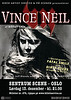 Poster for Vince Neil's solo show in Oslo, December 13, 2008. The whole tour was eventually cancelled on short notice, and the promotor never got their (substancial) advance payment back. Booo!