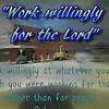 """Work Willing for the Lord"" <br /> <a href=""https://youtu.be/rjR1AEz5IMo"">https://youtu.be/rjR1AEz5IMo</a><br /> <br /> <a href=""https://creativemusicartsy.wordpress.com/2016/01/18/music-new-song-working-willingly-for-the-lord/"">https://creativemusicartsy.wordpress.com/2016/01/18/music-new-song-working-willingly-for-the-lord/</a><br /> <br /> <br /> <a href=""https://salphotobiz.smugmug.com/Other/City-of-Morris-Life/i-TTFtbnc"">https://salphotobiz.smugmug.com/Other/City-of-Morris-Life/i-TTFtbnc</a>"