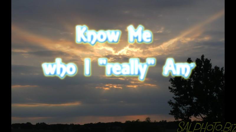 """Know Me who I ""really"" Am""<br /> <a href=""https://youtu.be/ncC9okm4ogo"">https://youtu.be/ncC9okm4ogo</a><br /> <br /> <a href=""https://creativemusicartsy.wordpress.com/2016/08/12/music-new-song-know-me-who-i-really-am/"">https://creativemusicartsy.wordpress.com/2016/08/12/music-new-song-know-me-who-i-really-am/</a><br /> <br /> <a href=""https://salphotobiz.smugmug.com/Weather/Day-Time-Sky/i-MR6Jj2t"">https://salphotobiz.smugmug.com/Weather/Day-Time-Sky/i-MR6Jj2t</a>"